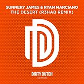 The Desert (R3hab Remix) van Sunnery James & Ryan Marciano