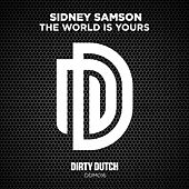 The World Is Yours by Sidney Samson