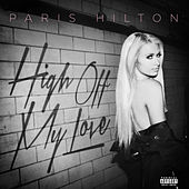 High Off My Love von Paris Hilton