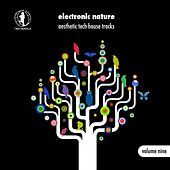 Electronic Nature, Vol. 9 - Aesthetic Tech-House Tracks! by Various Artists
