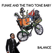 Balance by Funke and The Two Tone Baby