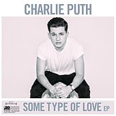Some Type Of Love by Charlie Puth