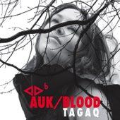 Auk / Blood by Tanya Tagaq