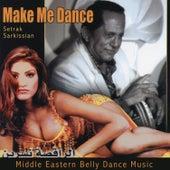 Make Me Dance: Middle Eastern Belly Dance Music de Setrak Sarkissian