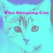 The Singing Cat by Tigger