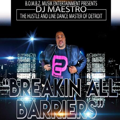 Breakin' All Barriers by DJ Maestro