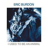 I Used to Be an Animal de Eric Burdon