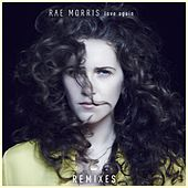 Love Again (Remixes) by Rae Morris