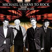 Nothing To Lose (Remastered) by Michael Learns to Rock