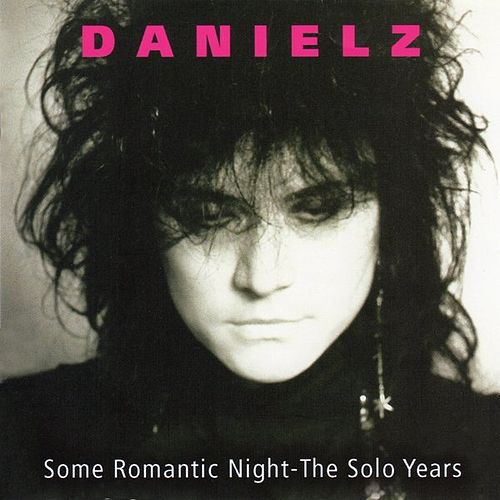 Some Romantic Night - The Solo Years by Danielz
