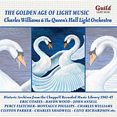 The Golden Age of Light Music: Charles Williams & The Queen's Hall Light Orchestra by City of Prague Philharmonic