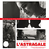 L'astragale (Bande originale du film de Brigitte Sy) by Béatrice Thiriet