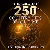 The Ultimate Country Box - The 250 greatest Country Hits of all time! (10 hours playing time - Best of Country Classics!) de Various Artists