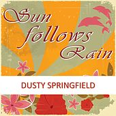 Sun Follows Rain de Dusty Springfield