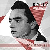 Big Boy Johnny Cash, Vol. 7 von Johnny Cash