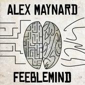 Feeblemind (EP) - Single by Alex Maynard