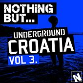 Nothing But... Underground Croatia, Vol. 3 - EP by Various Artists