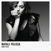 Used To Be by Natali Felicia