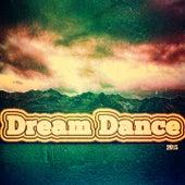 Dream Dance 2015 (70 Top DJ Songs Underworld Wonderland Beach Ibiza Party Anthem) by Various Artists