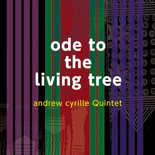Ode to the Living Tree by Andrew Cyrille