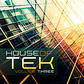 House of Tek, Vol. 3 by Various Artists