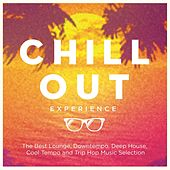 Chill Out Experience (The Best Lounge, Downtempo, Deep House, Cool Tempo and Trip Hop Music Selection) di Various Artists