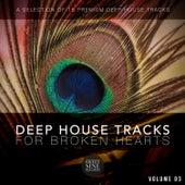 Deep House for Broken Hearts - Volume 03 de Various Artists