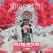 Rolling With Me (I Got Love) by Soul Circuit