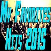My Favorites Hits 2015 by Various Artists