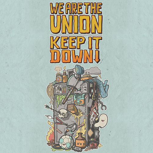 Keep It Down by We Are The Union
