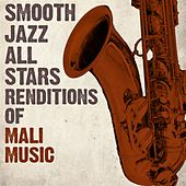 Smooth Jazz All Stars Renditions of Mali Music de Smooth Jazz Allstars