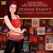 Hossam Ramzy's Bellydance Workshop by Hossam Ramzy