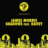 Shadows feat. Davey by James Morris