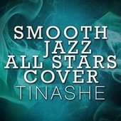 Smooth Jazz All Stars Cover Tinashe de Smooth Jazz Allstars