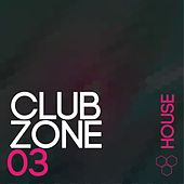 Club Zone - House, Vol. 3 von Various Artists