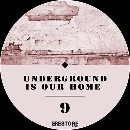 Underground Is Our Home, Vol. 9 by Various Artists