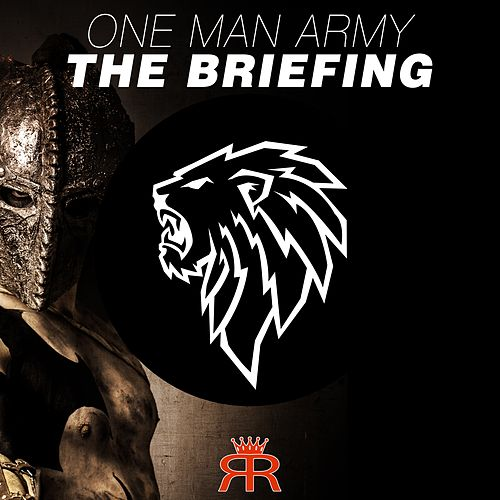 The Briefing by One Man Army