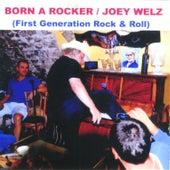 Born a Rocker by Joey Welz
