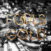 Fool's Gold by Jill Scott