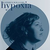 Hypoxia von Kathryn Williams