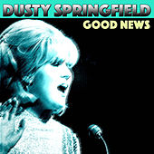 Good News by Dusty Springfield
