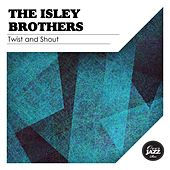 Twist and Shout by The Isley Brothers