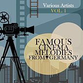 Famous Cinema Melodies from Germany, Vol. 1 von Various Artists