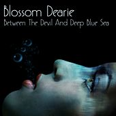 Between the Devil and Deep Blue Sea by Blossom Dearie