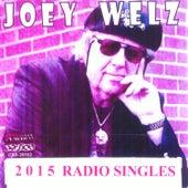 Best of 2015 Joey Welz Radio Singles by Joey Welz