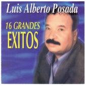 16 Grandes Éxitos de Luis Alberto Posada