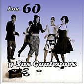 Los 60 y Sus Guateques by Various Artists