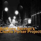 Anthony Braxton's Charlie Parker Project (1993) by Anthony Braxton