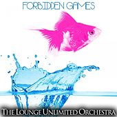 Forbidden Games de The Lounge Unlimited Orchestra