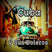 Cuba y Sus Boleros de Various Artists